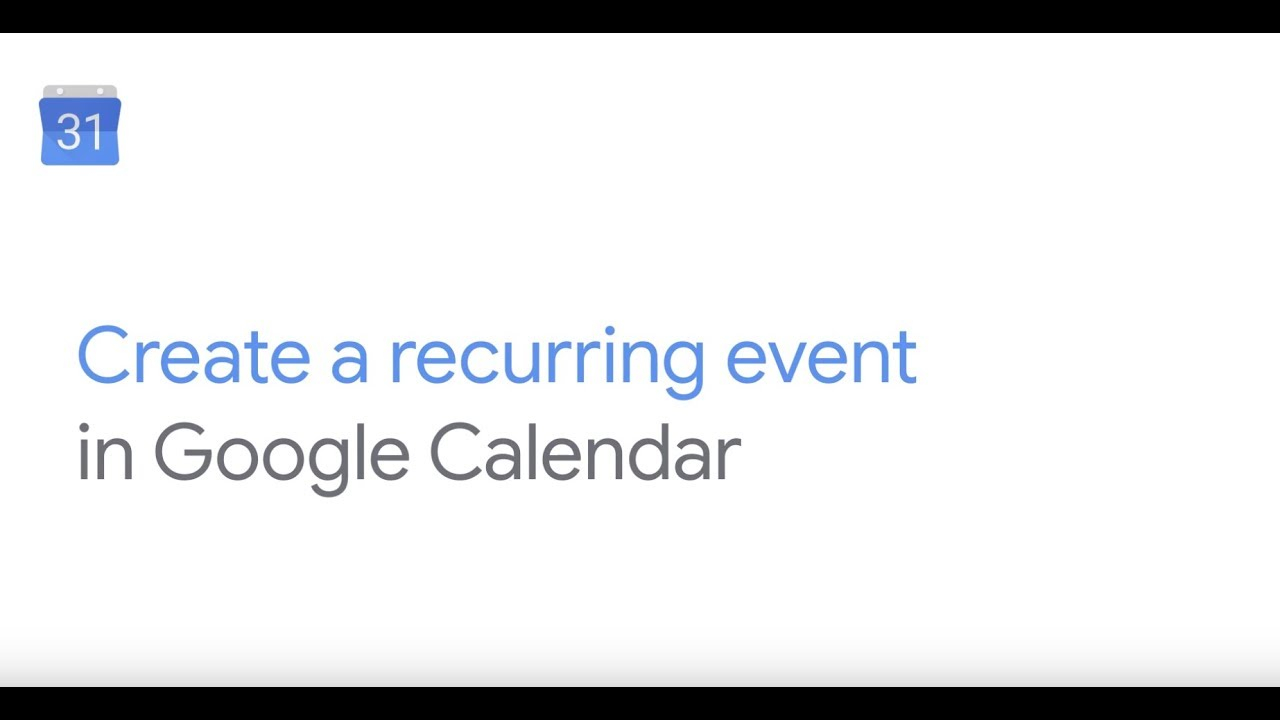 How To: Create A Recurring Event In Google Calendar With Create A Recurring Task In Google Calendar