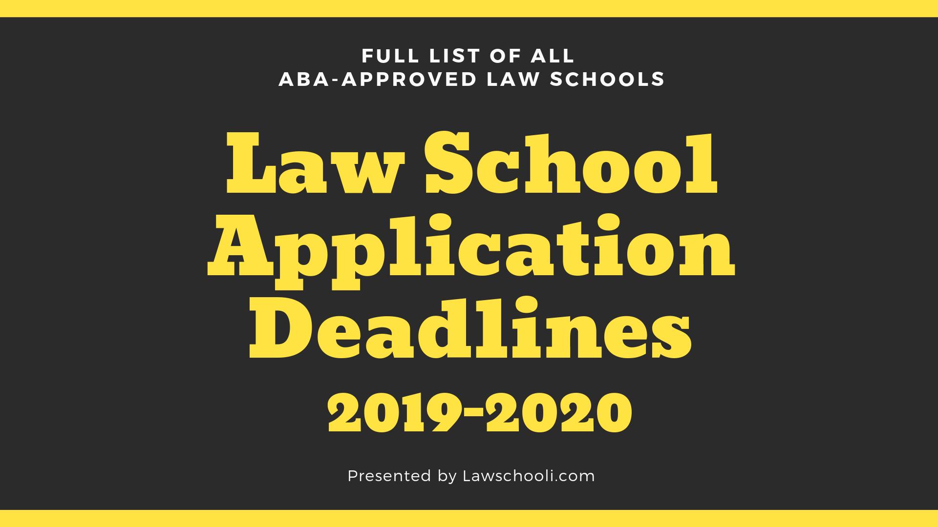 Law School Application Deadlines (2019 2020) – Lawschooli With University Of Akron Fall 2020 Calendar