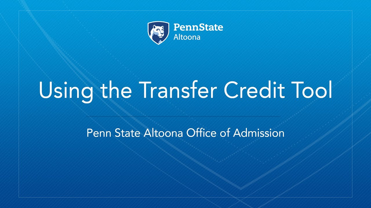 Transferring Credits | Penn State Altoona Intended For Penn State Altoona School Calendar