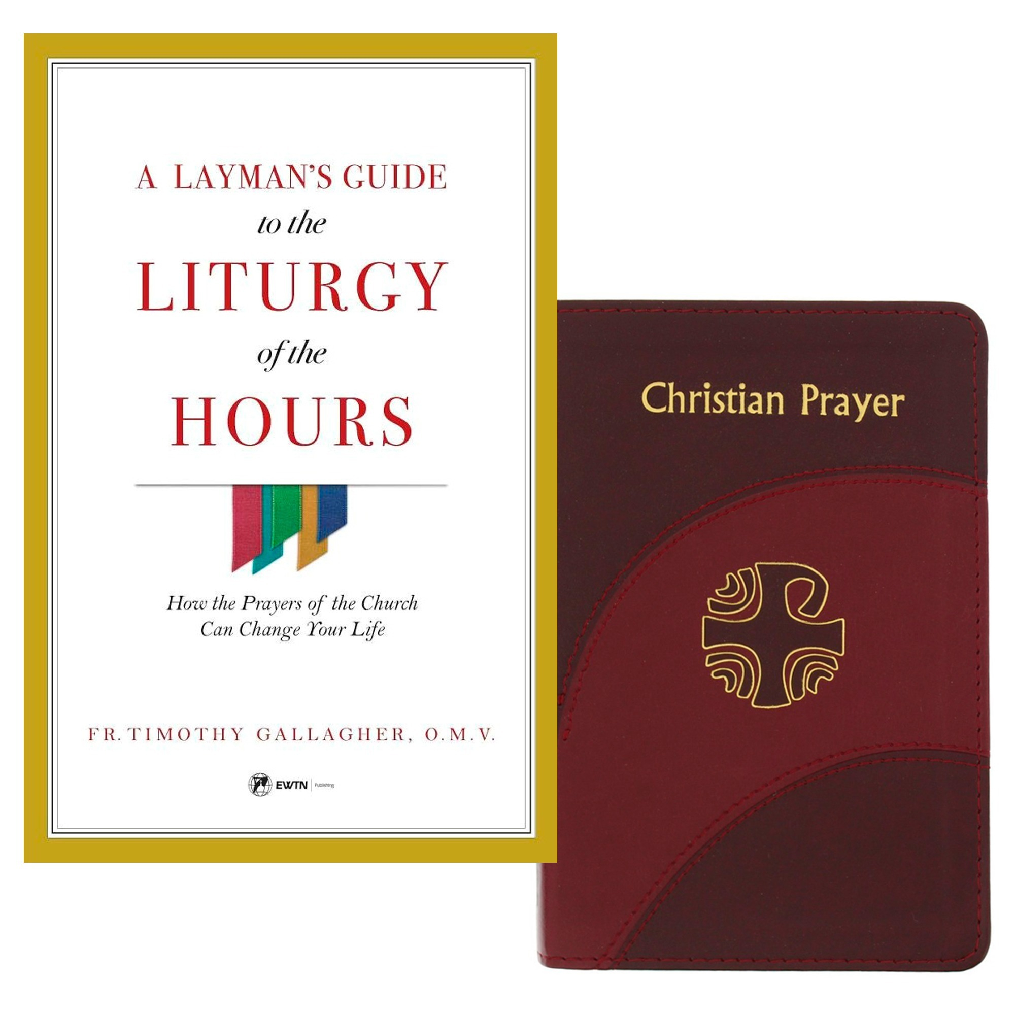 A Layman's Guide To Liturgy Of The Hours - How The Prayers Of The Church  Can Change Your Life & Christian Prayer (2 Book Set) With Regard To Liturgy Of The Hours Printable