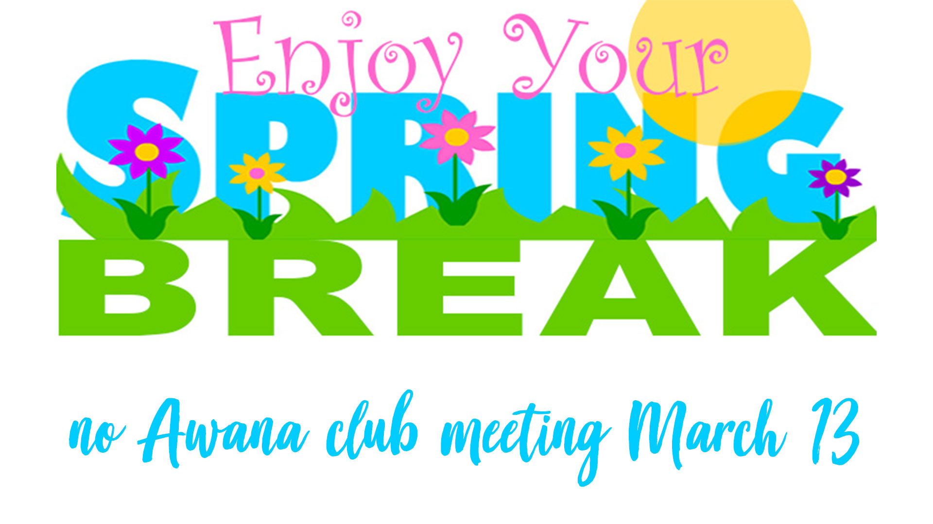 Spring Break – Alliance Community Fellowship Inside When Is Spring Break For Eagle Mountain Saginaw Isd In Texas