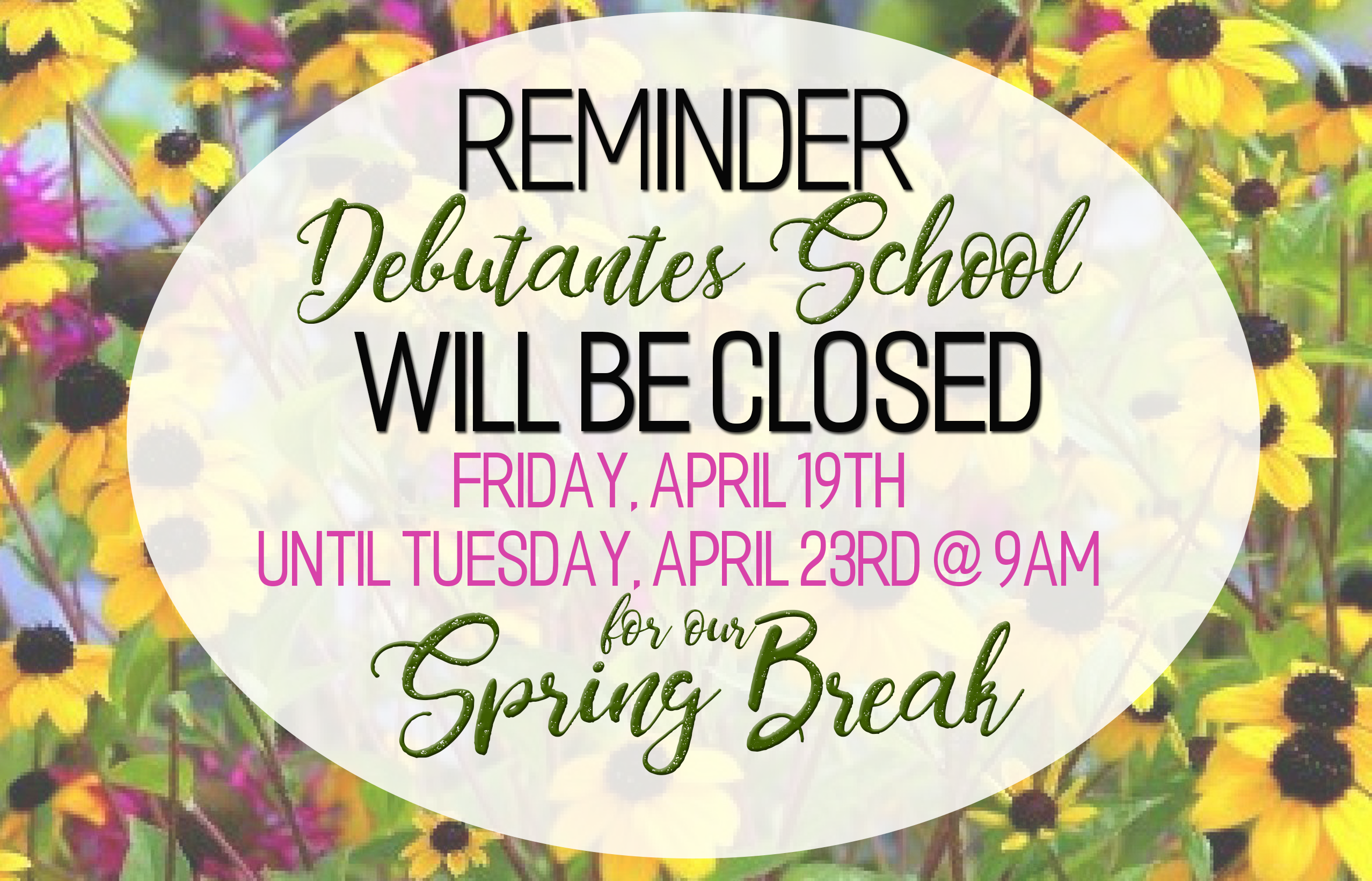 Debutantes School Spring Break 2019 – Debutantes School Intended For Spring Break For Nooristown School