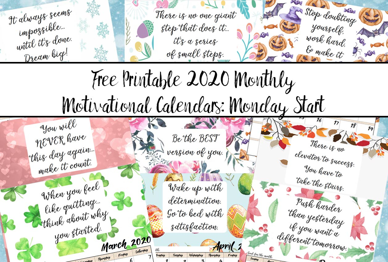 Free Printable 2020 Monday Start Monthly Motivational Calendar With Regard To April Calendar Quotes And Sayings