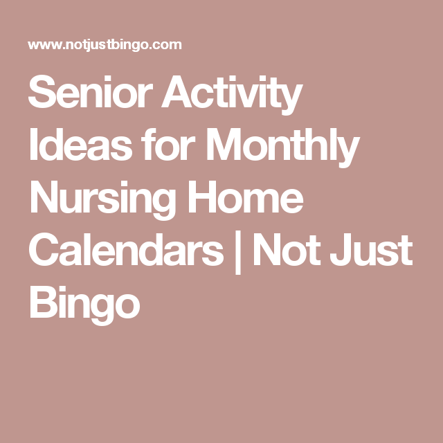 Senior Activity Ideas For Monthly Nursing Home Calendars For Individual Activity Calendars For Senior Citizens