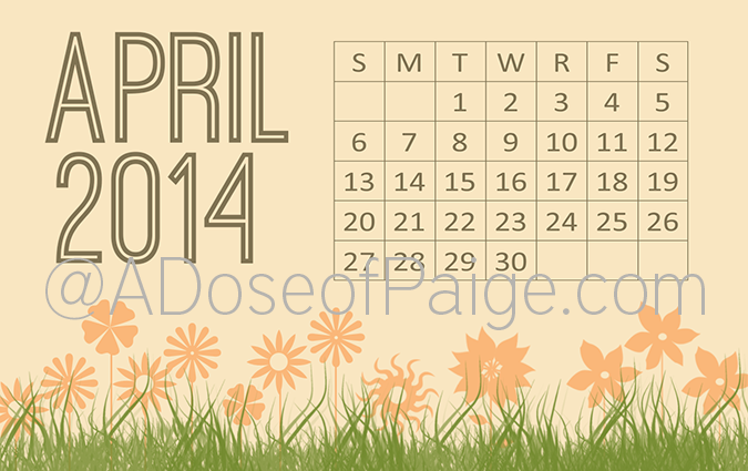 April 2014 Desktop Calendar – A Dose Of Paige   Desktop In April Quotes And Sayings For Calendars